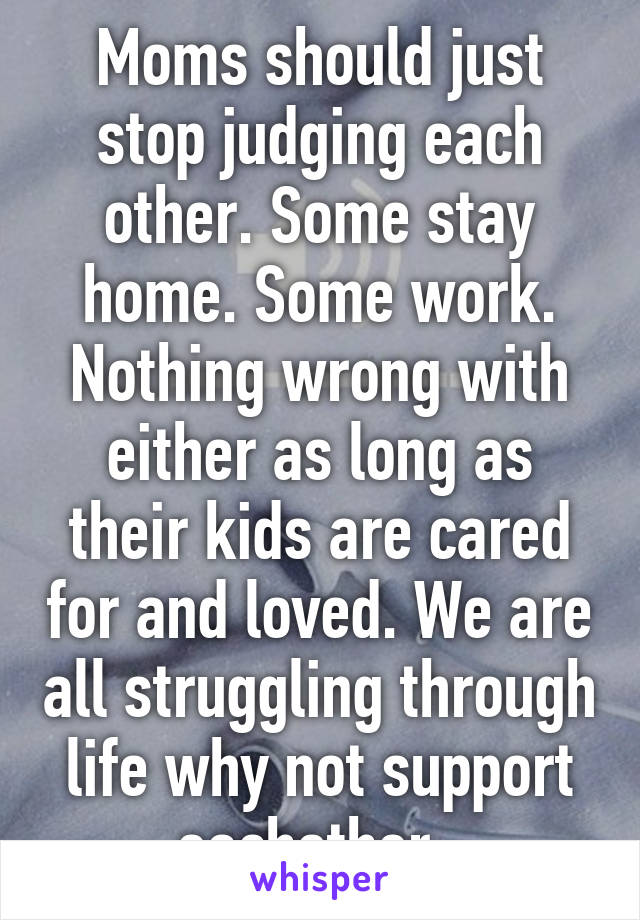 mothers should stay at home with their children essay This week we once again received the unequivocal message that the government doesn't value stay-at-home mums according to the treasury, mothers who look after their children full-time do not need.