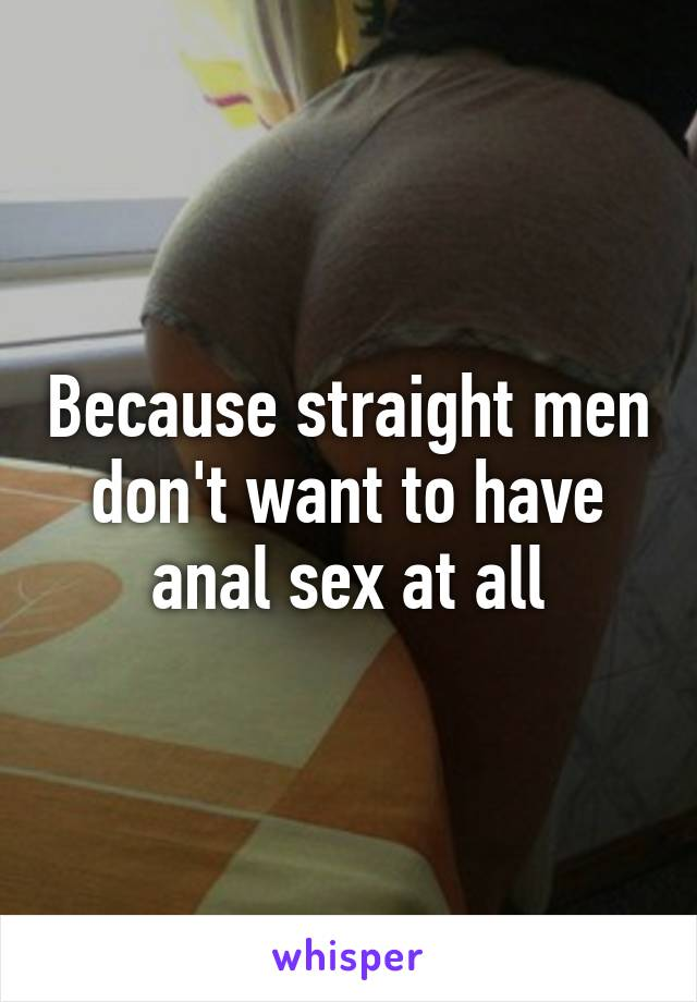 Do all men want anal sex