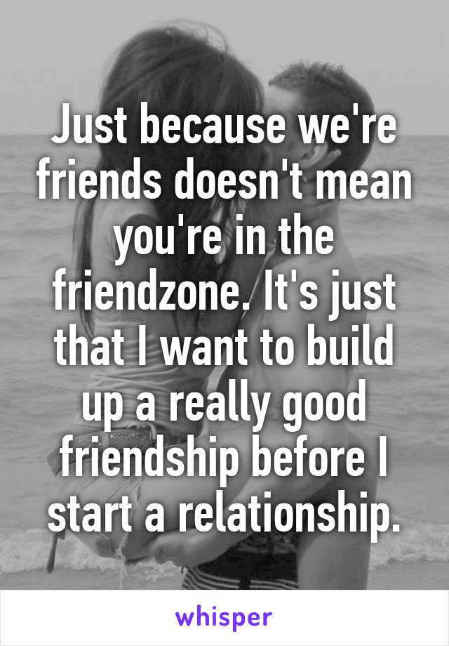 Friendship before relationship