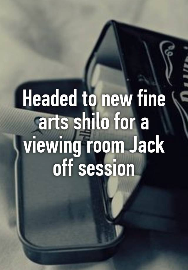 New Fine Arts Shiloh Viewing Rooms