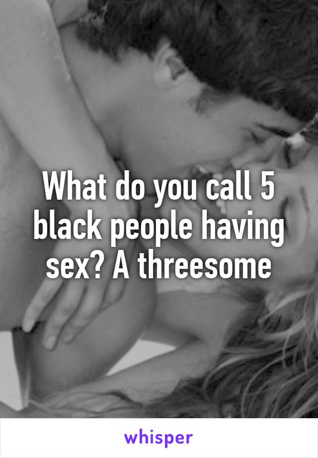 Black People Having Threesomes