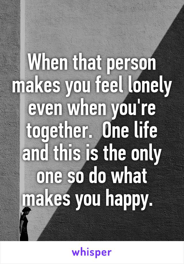 what makes a person lonely