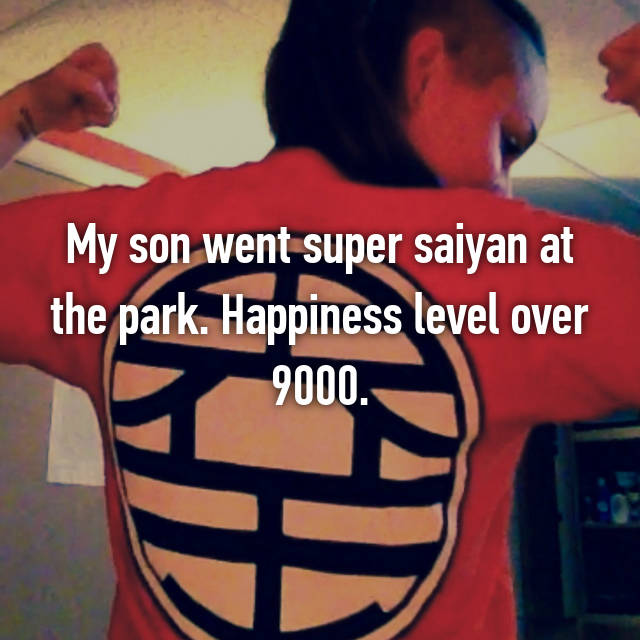 My son went super saiyan at the park. Happiness level over 9000.
