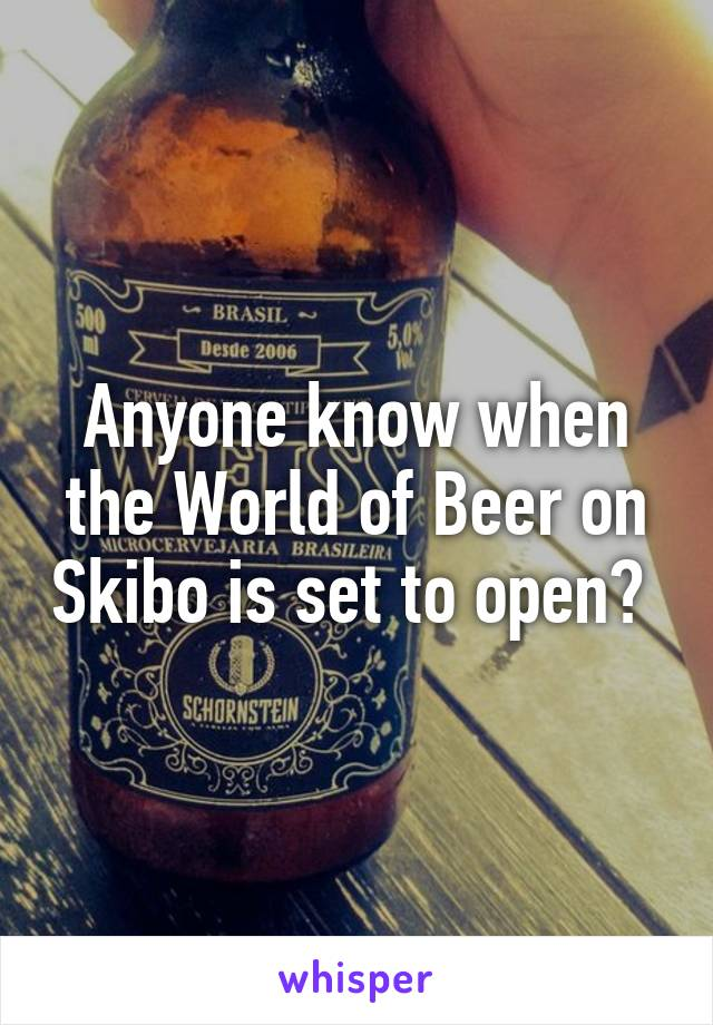 Anyone know when the World of Beer on Skibo is set to open?