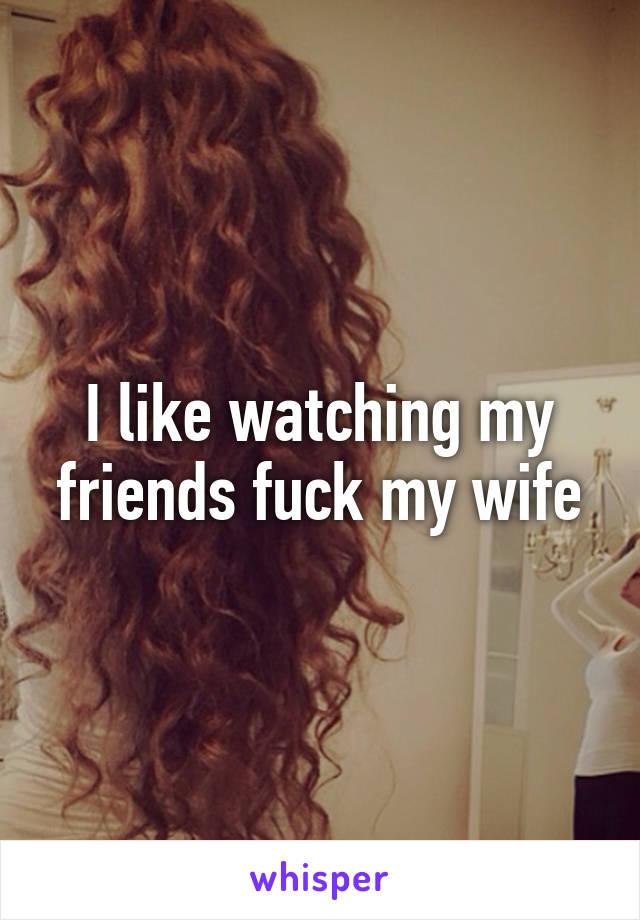 My friend fuck Watching wife my