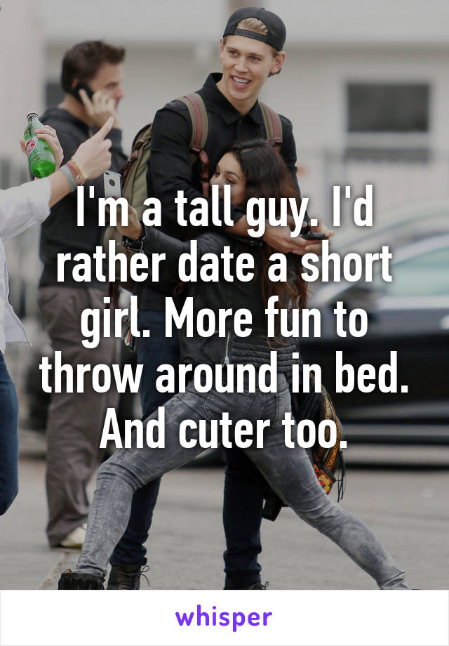 The Guy Im Dating Is Short