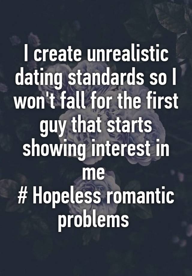 Unrealistic Standards Dating