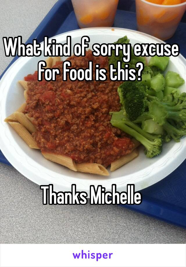 What kind of sorry excuse for food is this?     Thanks Michelle