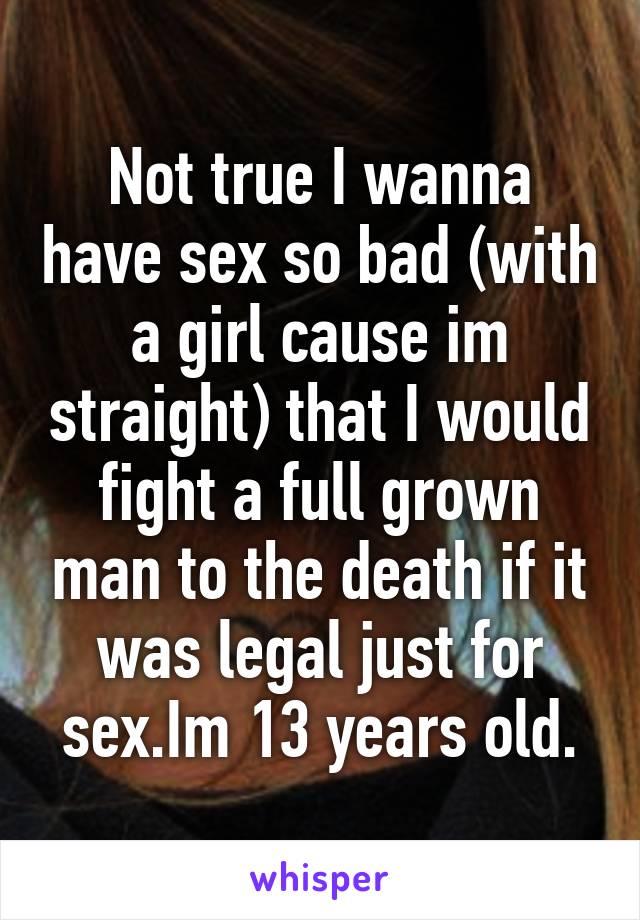 I wanna have sex so bad