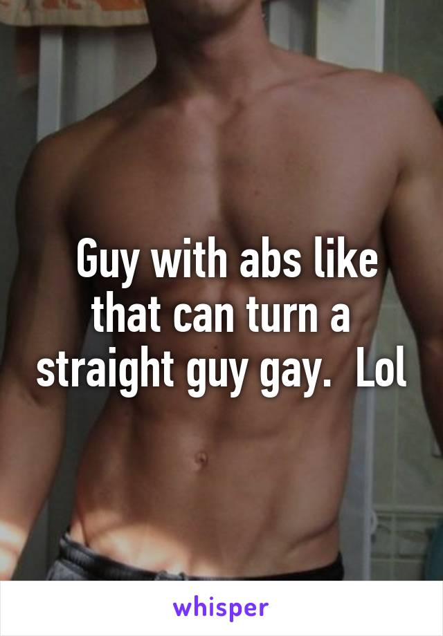 How to turn a straight man