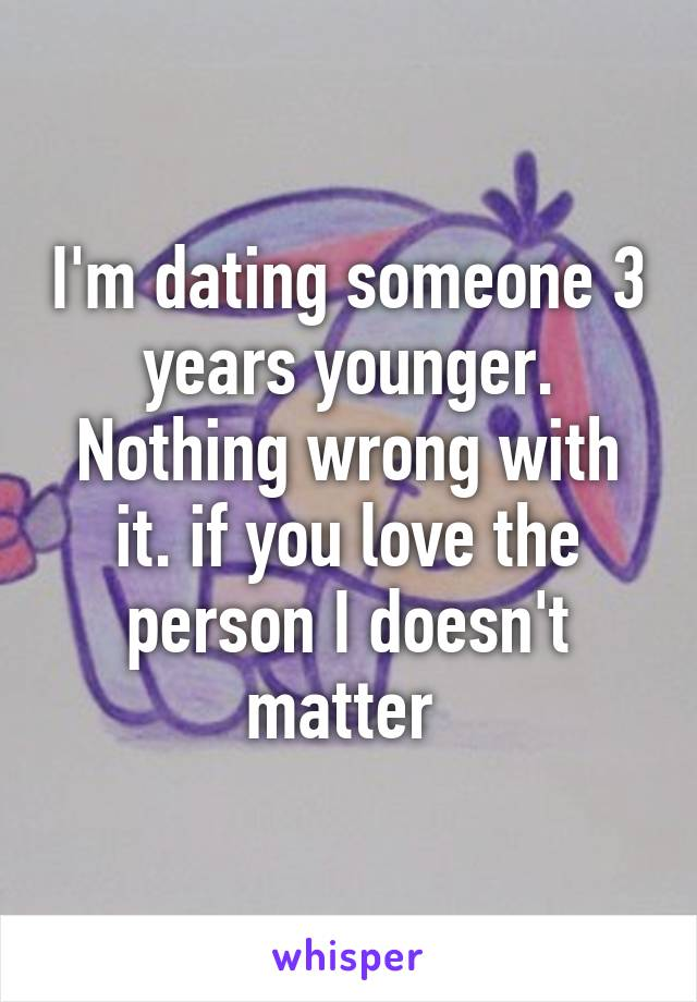 im dating someone 3 years younger