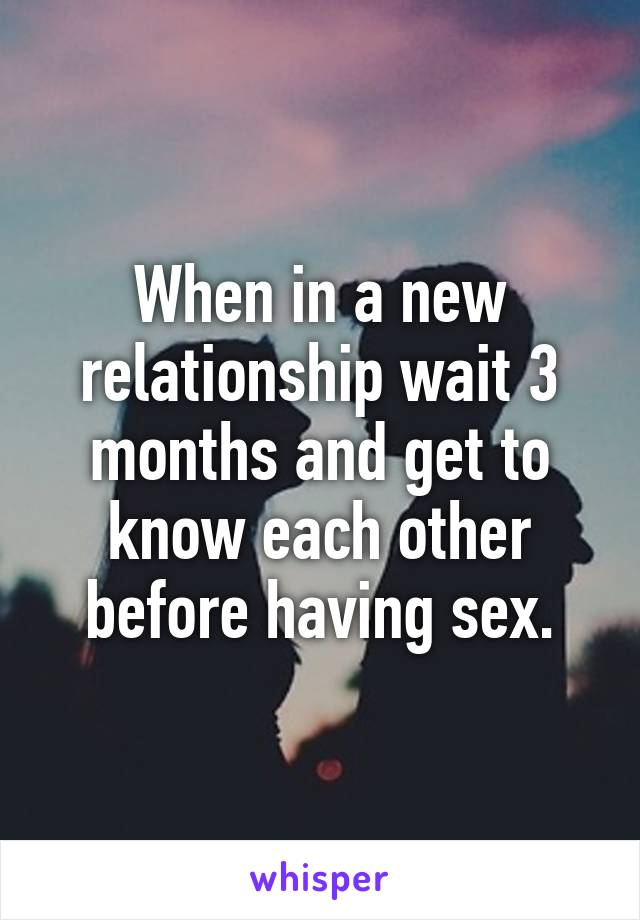 New relationship when to have sex