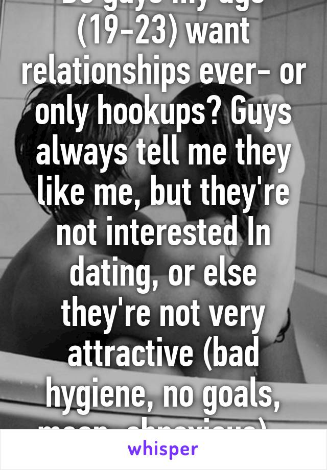 Im Not Interested In Hookup Or Relationships