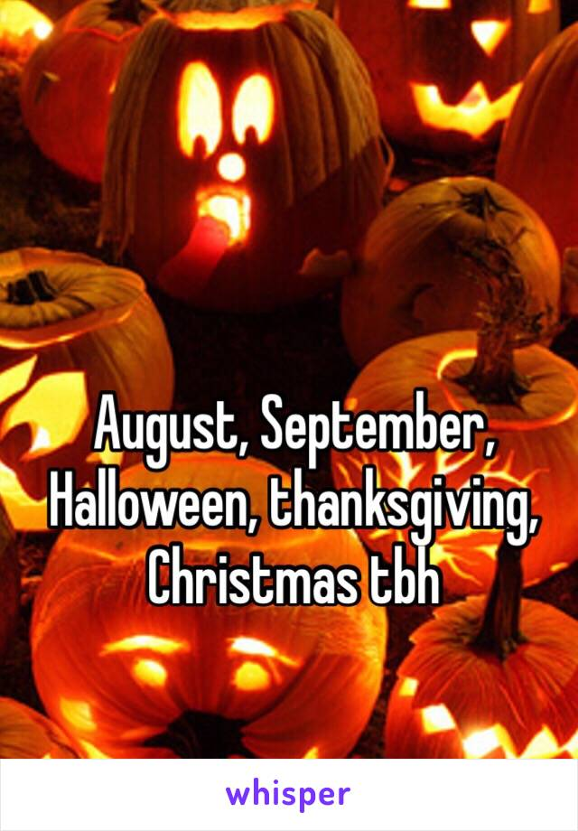 august september halloween thanksgiving christmas tbh - Halloween Thanksgiving Christmas