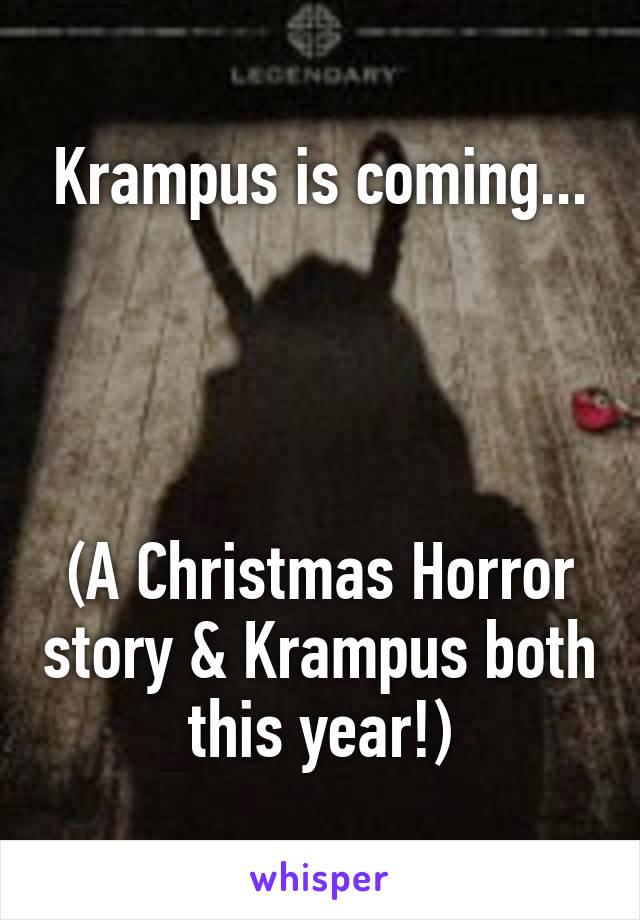 Christmas Horror Story Krampus.Krampus Is Coming A Christmas Horror Story Krampus