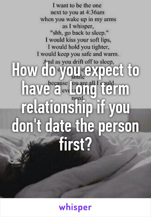 First date vs long term relationship