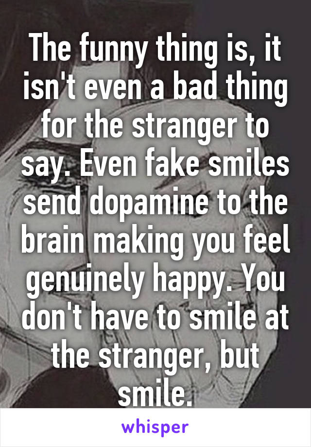 The Funny Thing Is It Isnt Even A Bad For Stranger