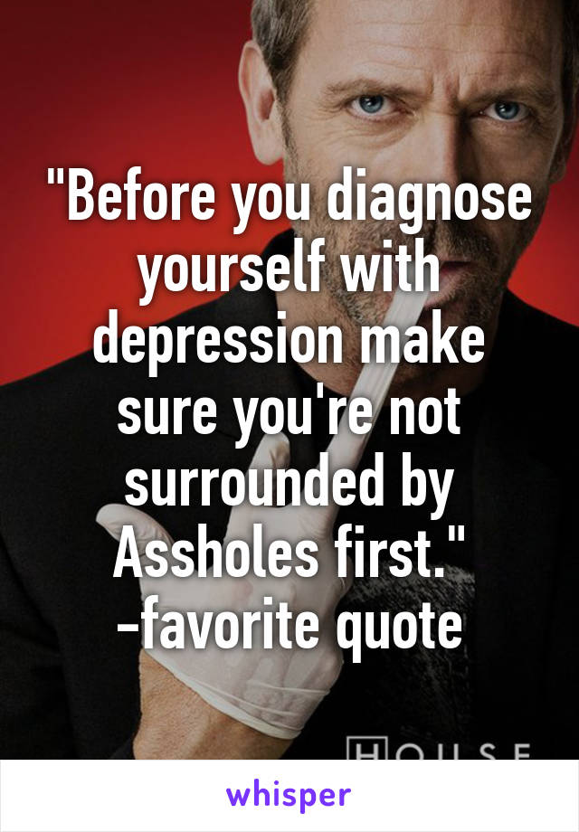 Before You Diagnose Yourself With Depression Make Sure You Re Not