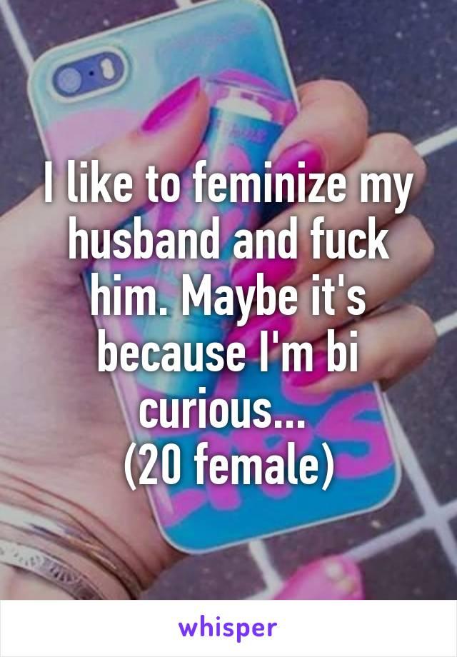 Feminising my husband