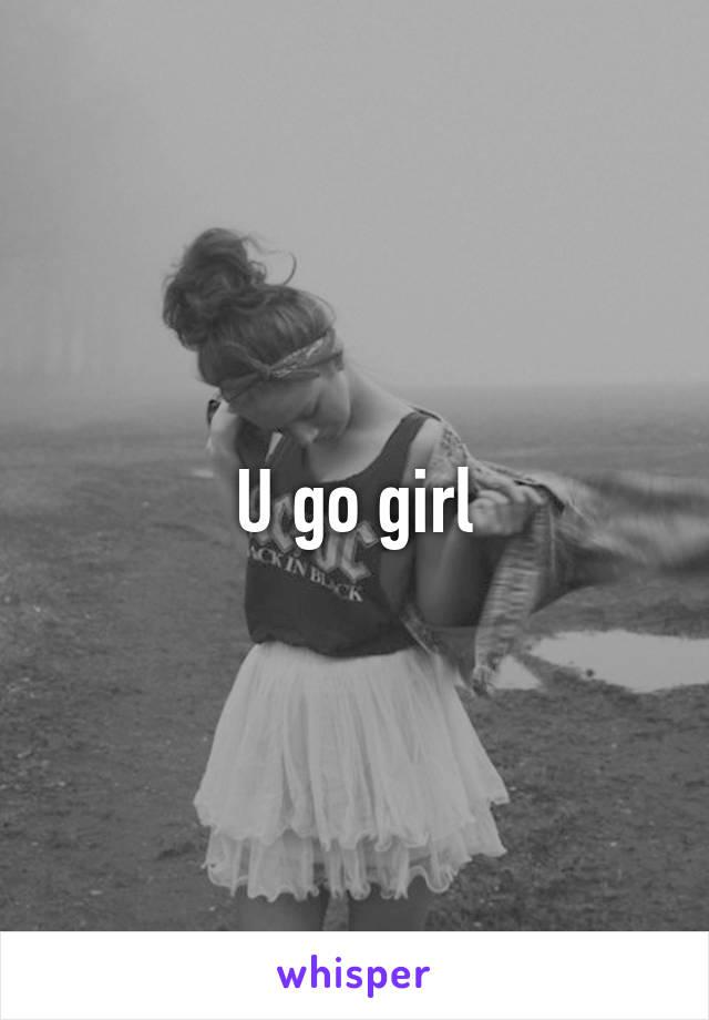 U go girl