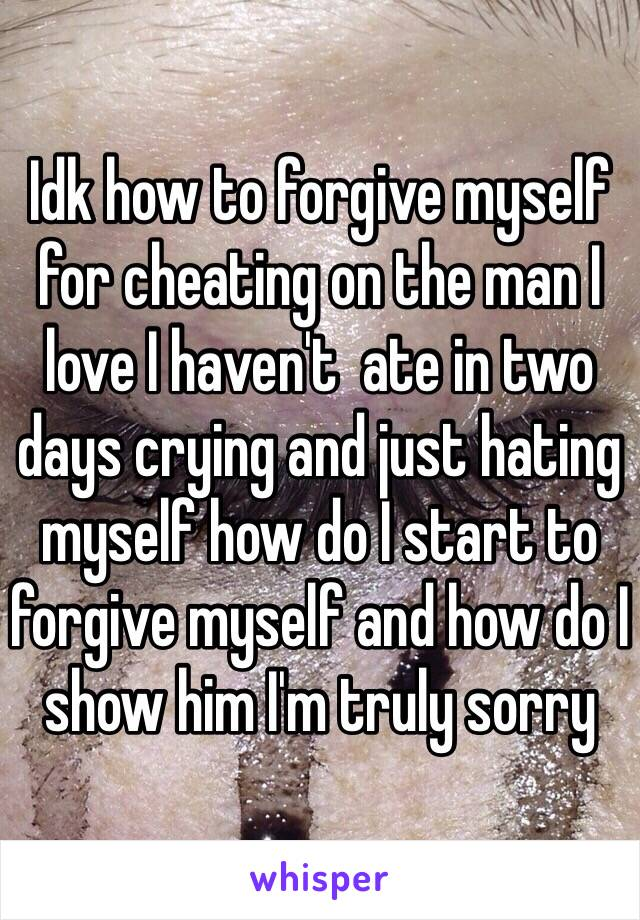 how to forgive yourself for cheating and not telling