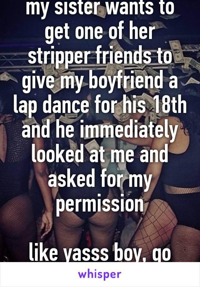 giving your boyfriend a lap dance