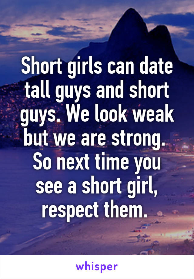 why you should date a short girl