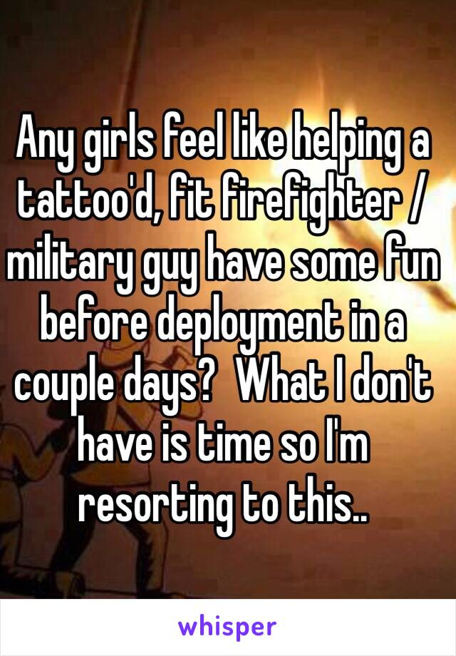 Any Girls Feel Like Helping A Tattood Fit Firefighter Military