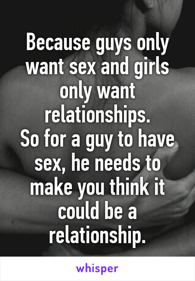 Do guys only want sex