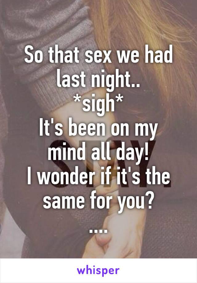 We had sex last night