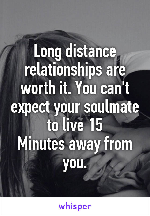 Why long distance relationships are worth it