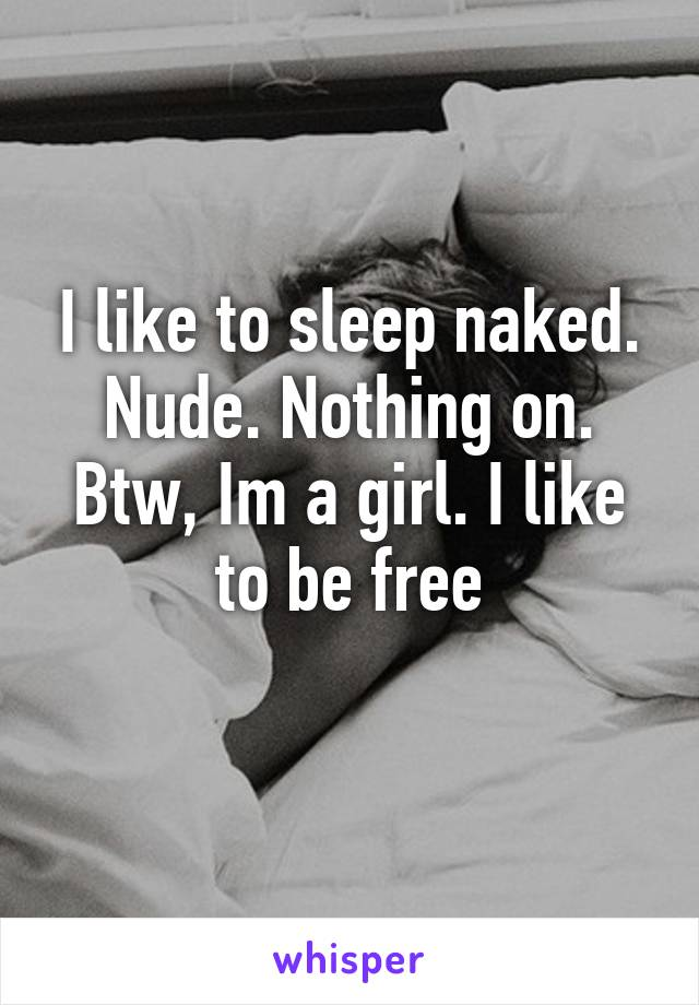 Girls like to sleep naked
