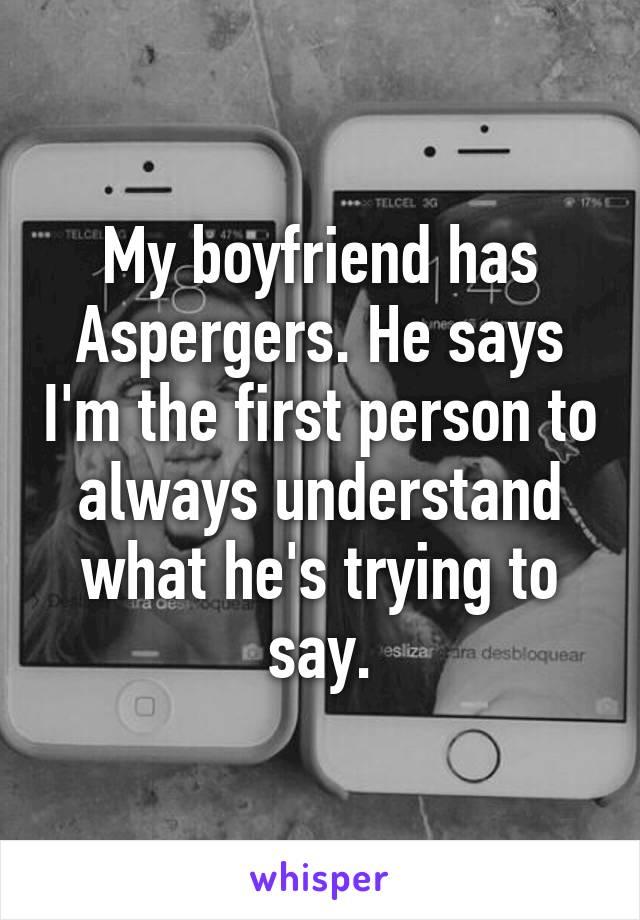 My boyfriend has aspergers