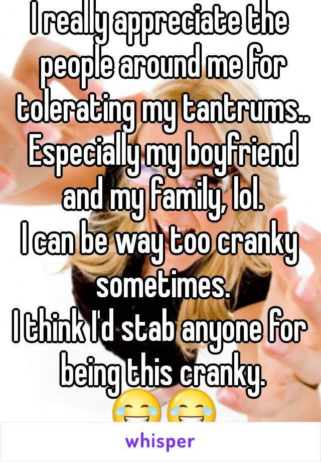 Cranky boyfriend