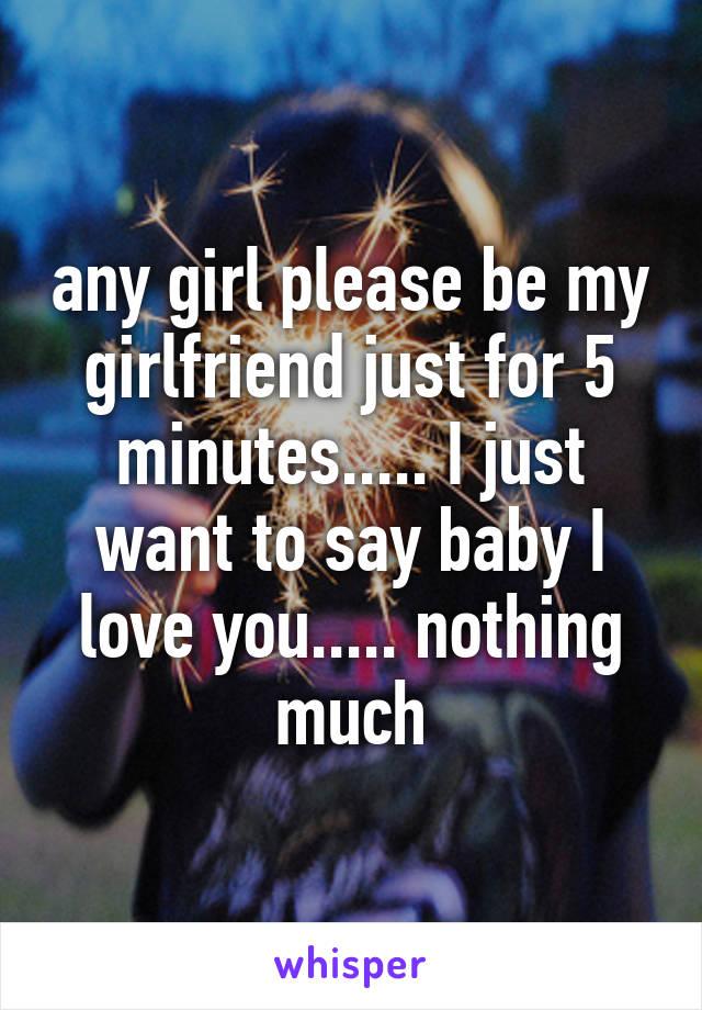 please be my girlfriend