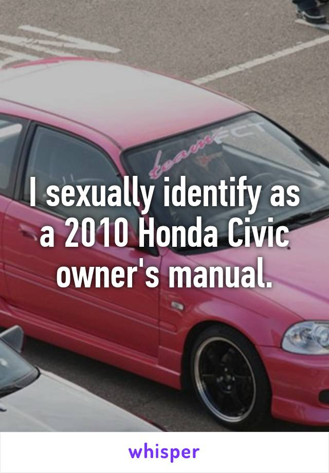i sexually identify as a 2010 honda civic owner s manual rh whisper sh honda civic 2010 owners manual 2010 honda civic si owners manual