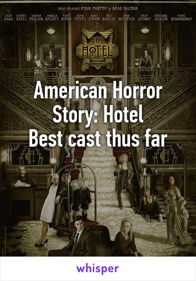 American Horror Story: Hotel Best cast thus far