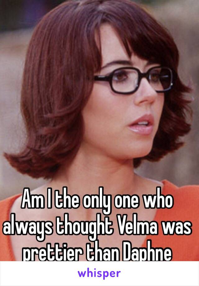 Am I the only one who always thought Velma was prettier than Daphne