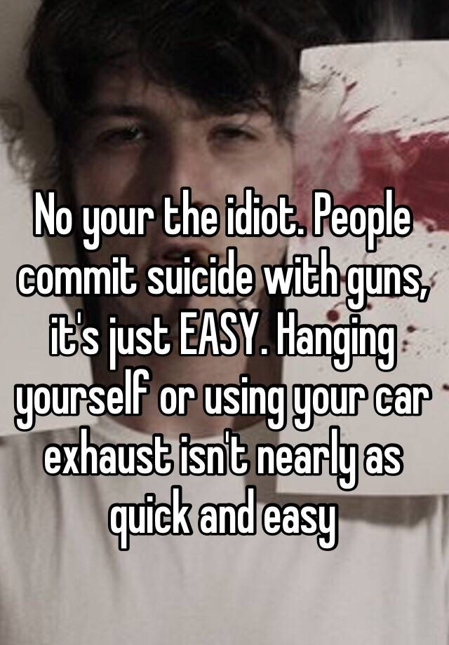 how to commit suicide quickly