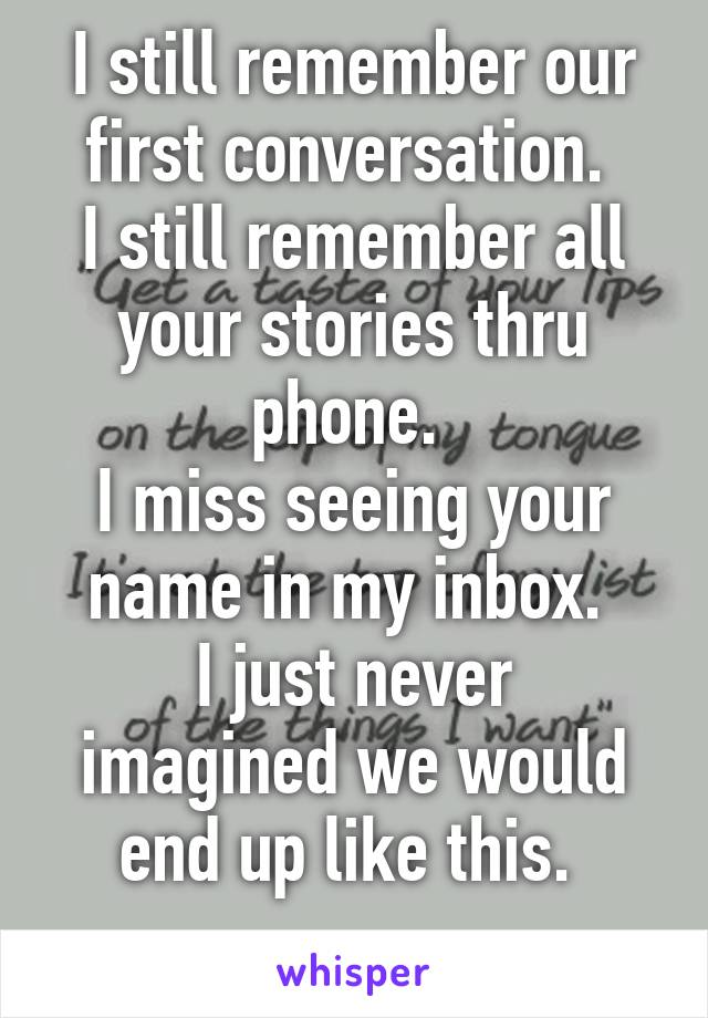 I still remember our first conversation  I still remember