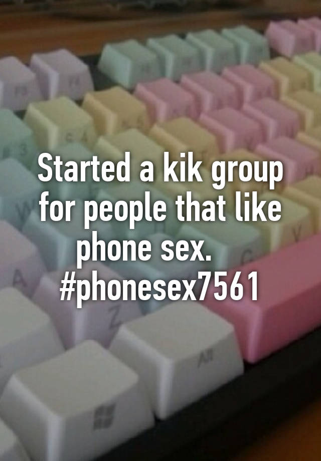 Kik phone sex