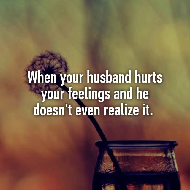what to do when husband hurts your feelings