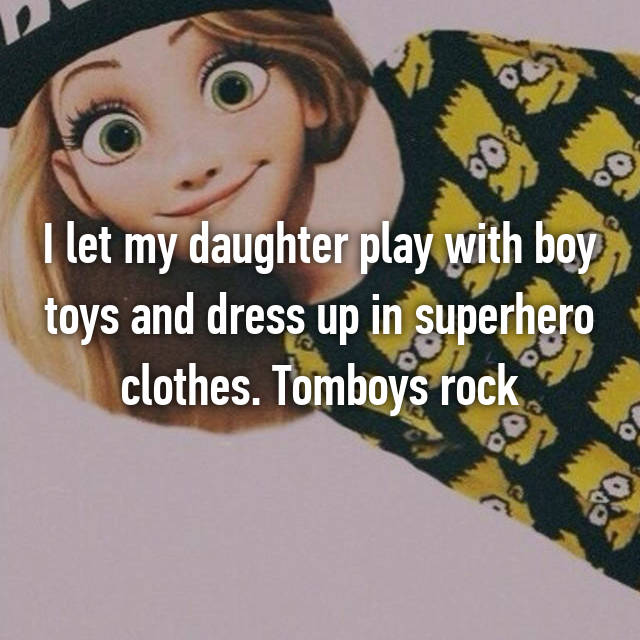 I let my daughter play with boy toys and dress up in superhero clothes. Tomboys rock