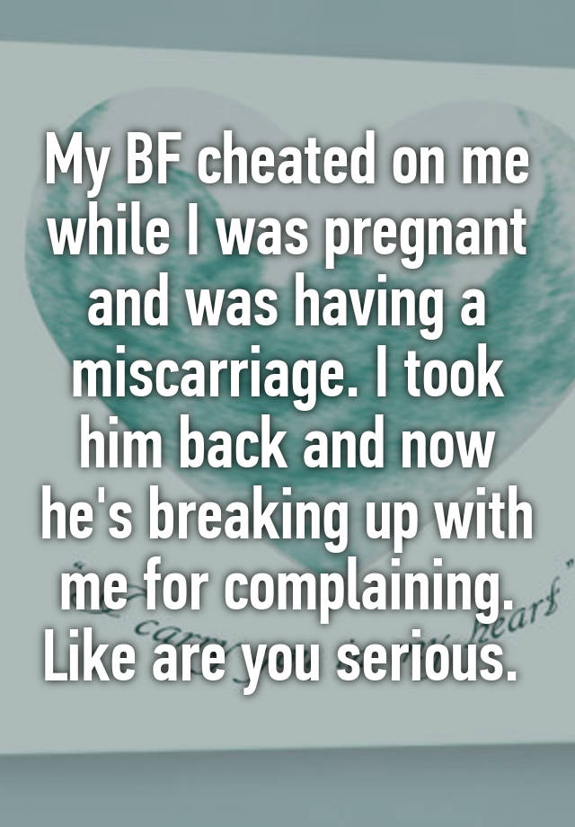 My Bf Cheated On Me While I Was Pregnant And Was Having A