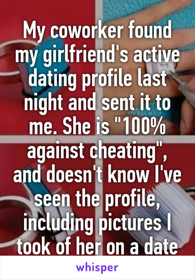 girlfriend has active dating profile
