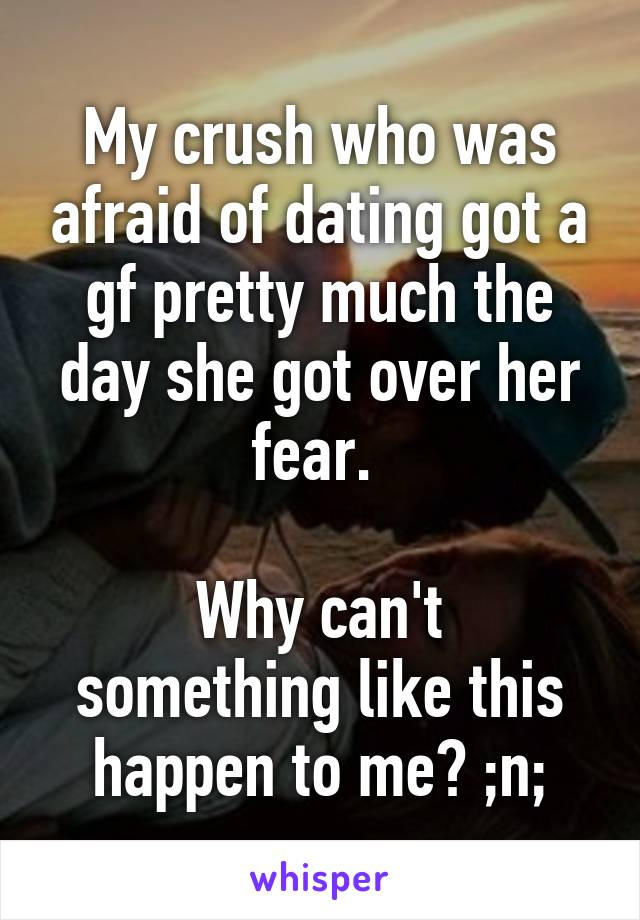 how to get over my fear of dating