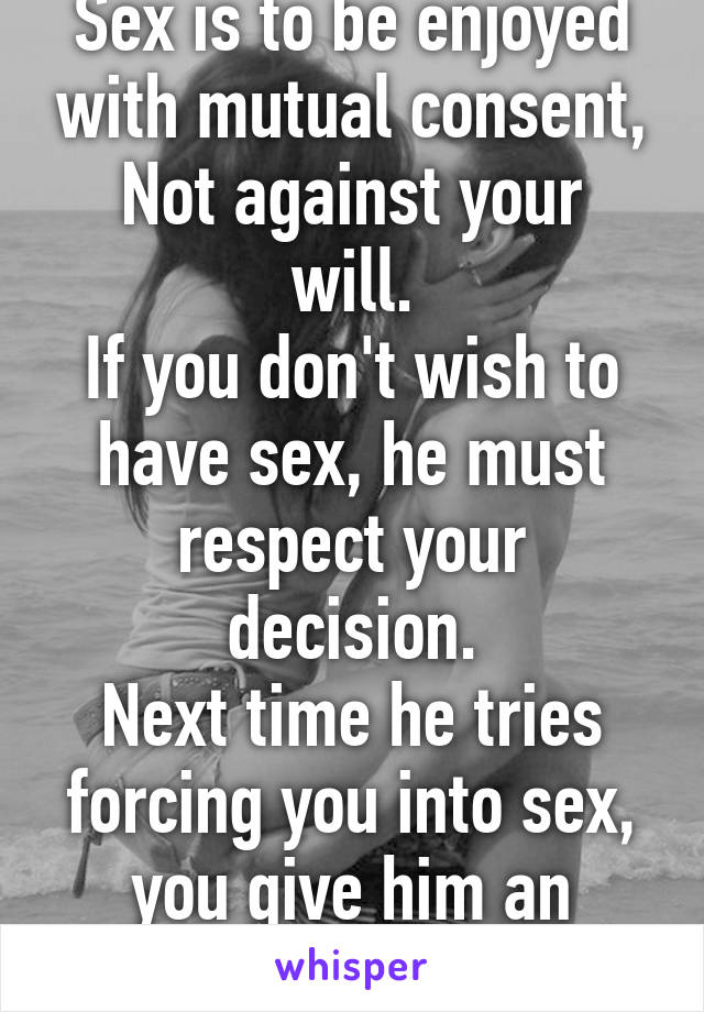 Having sex against your will
