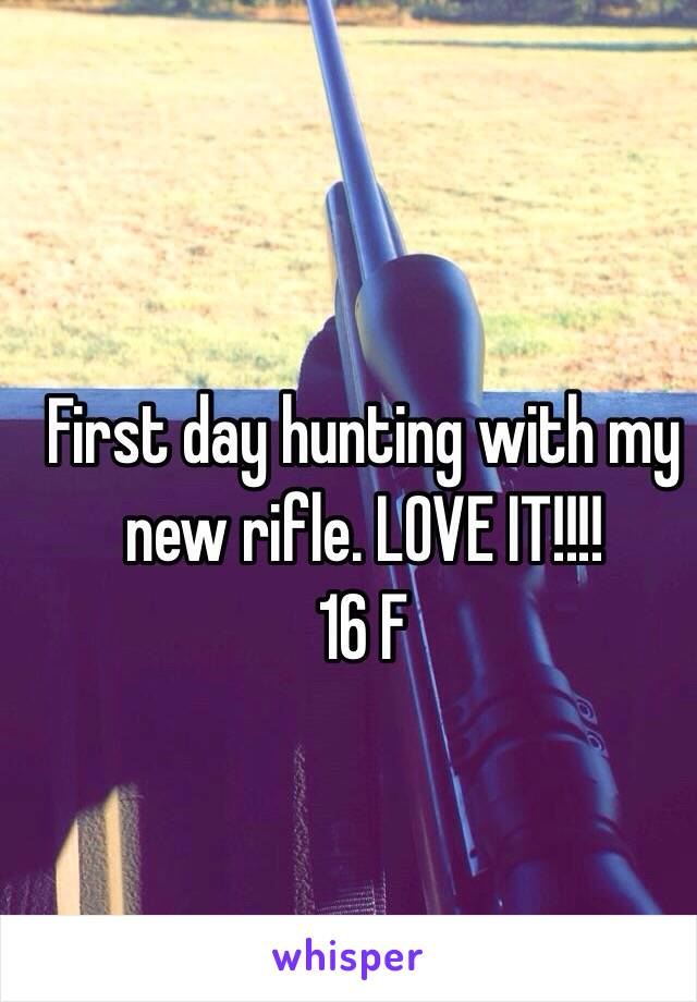 First day hunting with my new rifle. LOVE IT!!!! 16 F