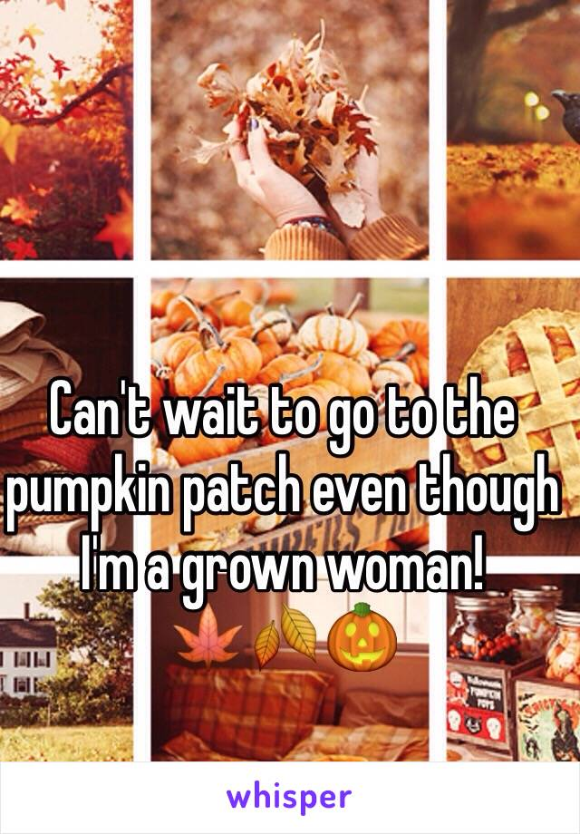 Can't wait to go to the pumpkin patch even though I'm a grown woman!  🍁🍂🎃
