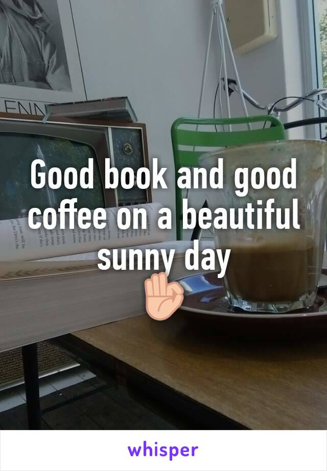Good book and good coffee on a beautiful sunny day 👌